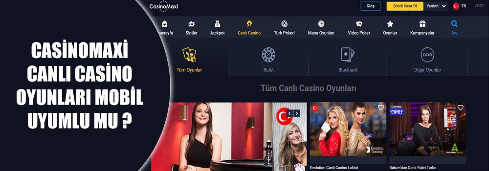 Casinomaxi Canlı casino Oyunları Mobil Uyumlu Mu?