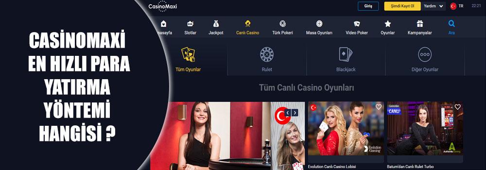 Casinomaxi En Hızlı Para Yatırma Yöntemi Hangisi?