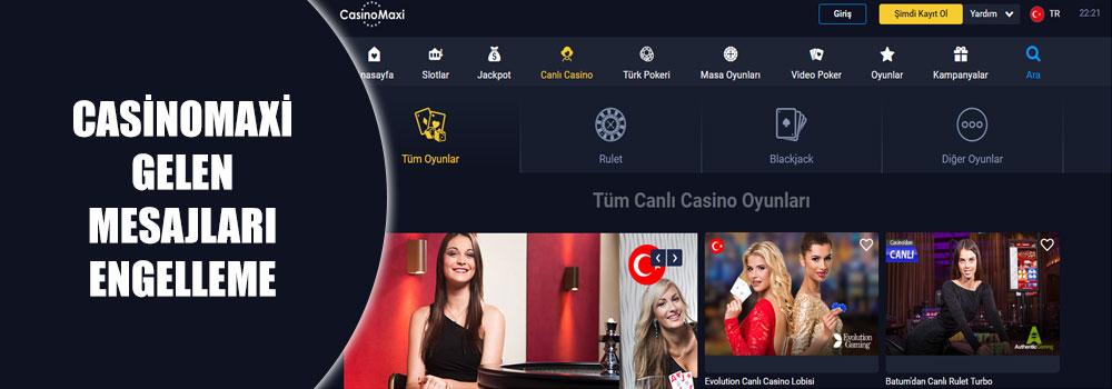 Casinomaxi Gelen Mesajları Engelleme