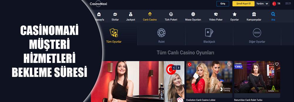 Casinomaxi Müşteri Hizmetleri Bekleme Süresi