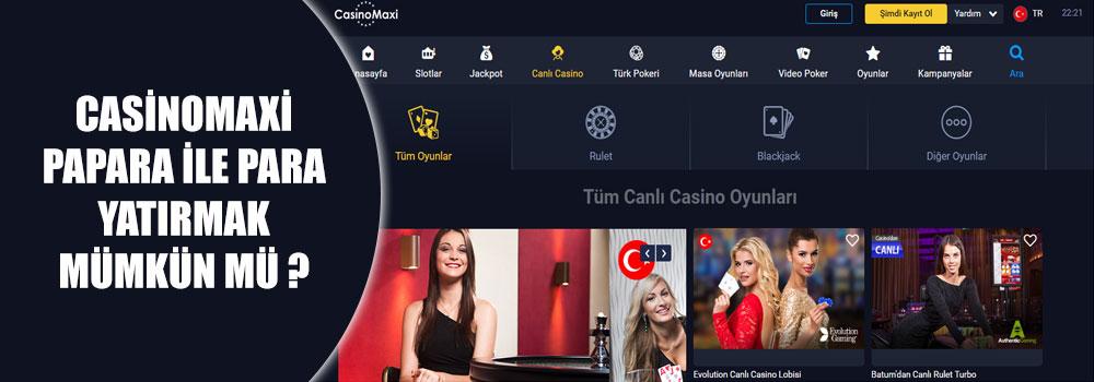 Casinomaxi Papara İle Para Yatırmak Mümkün Mü?